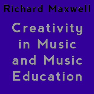 Creativity In Music And Music Education
