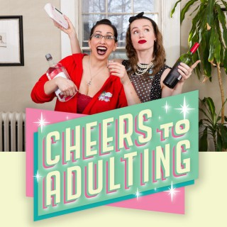 Cheers to Adulting