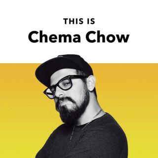 CHEMA CHOW