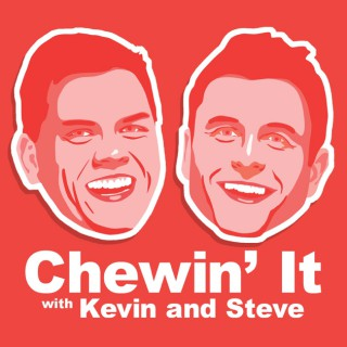 Chewin' It with Kevin and Steve