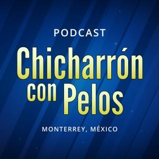 Chicharrón con Pelos Podcast