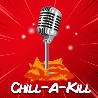 Chill-A-Kill