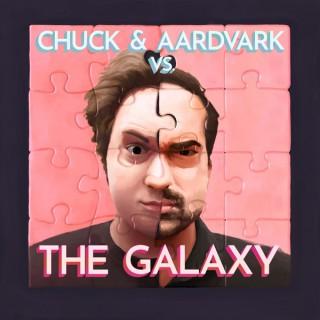Chuck and Aardvark V.S. the Galaxy