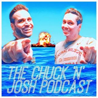 Chuck N Josh Podcast