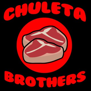 Chuleta Brothers Podcast