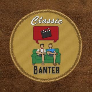 Classic Movie Banter