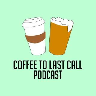 Coffee to Last Call