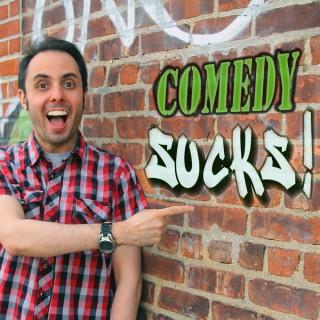 Comedy Sucks!