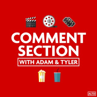 Comment Section: With Adam & Tyler