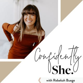 Confidently She - Podcast for Christian Women by Rebekah Buege