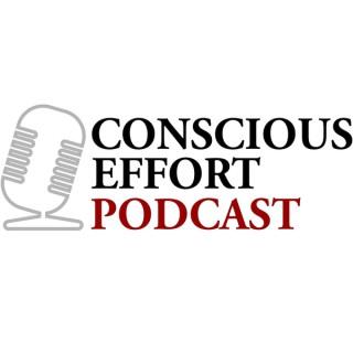 Conscious Effort Podcast