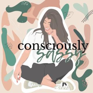 Consciously Sassy