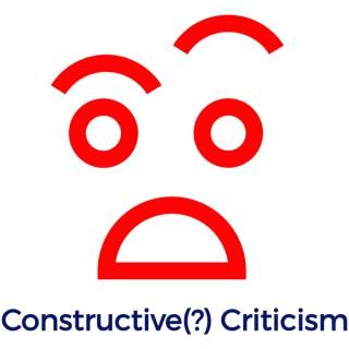 Constructive(?) Criticism