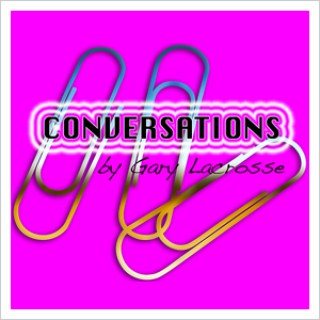 Conversations by Gary Lacrosse