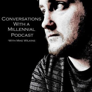 Conversations with a Millennial