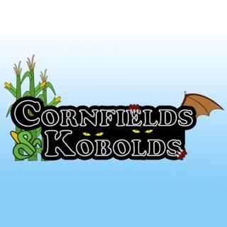 Cornfields and Kobolds