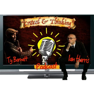 Critical AND Thinking with Ty Barnett and Ian Harris