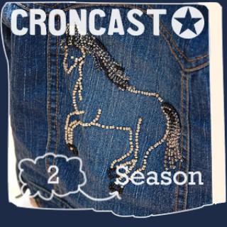 Croncast Season 02 | Life is Show Prep