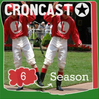 Croncast Season 06 | Life is Show Prep