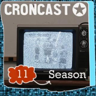 Croncast Season 11 | Life is Show Prep