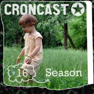 Croncast Season 16 | Life is Show Prep