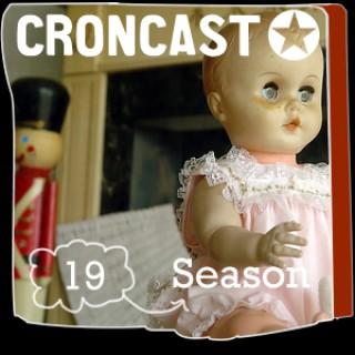 Croncast Season 19 | Life is Show Prep