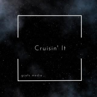 Cruisin' It