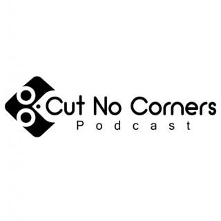 Cut No Corners Podcast