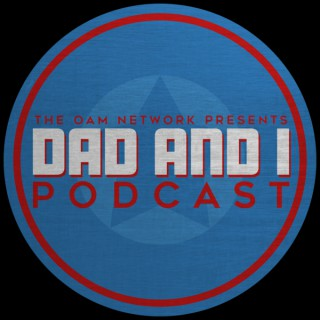 Dad and I Podcast
