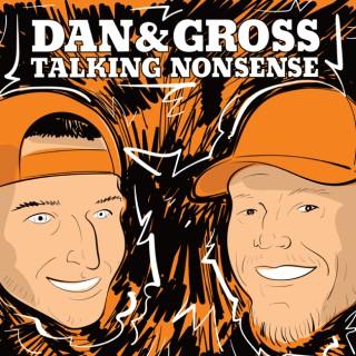 Dan & Gross Talking Nonsense
