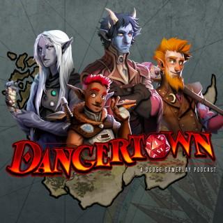 DANGERTOWN: A D&D 5e Gameplay Podcast