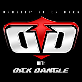 Danglin' After Dark with Dick Dangle