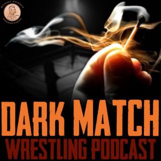 Dark Match Wrestling Podcast