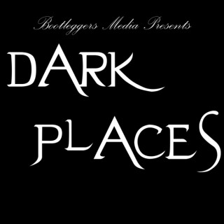 Dark Places Podcast