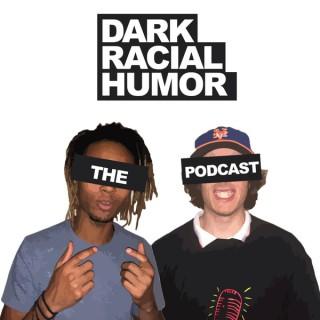 Dark Racial Humor