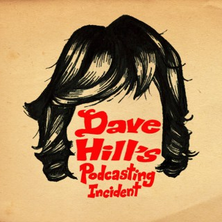 Dave Hill's Podcasting Incident