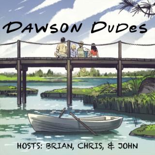 Dawson Dudes: A Dawson's Creek Podcast