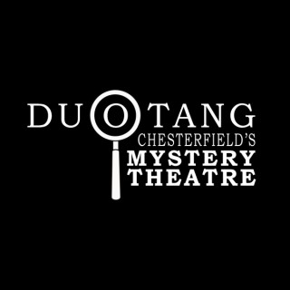 DCMT - Duotang Chesterfield's Mystery Theatre