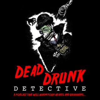Dead Drunk Detective