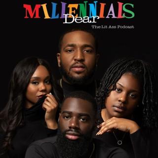 Dear Millennials: The Lit Ass Podcast