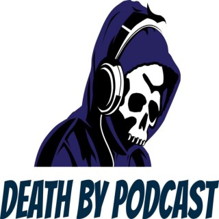 Death By Podcast – Horrorphilia