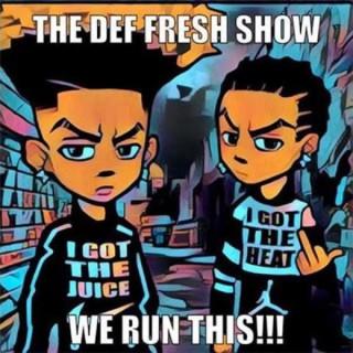 Def Fresh Show