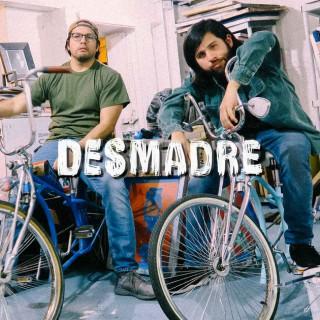 DESMADRE Podcast