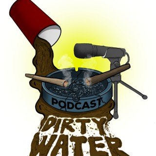 Dirty Water Podcast