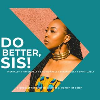 Do Better, Sis Podcast