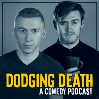Dodging Death: A Comedy Podcast