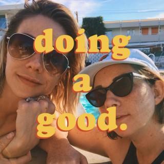 Doing A Good.
