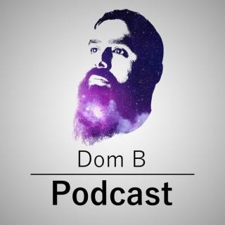 Dom B Podcast
