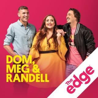 Dom, Meg & Randell Catchup Podcast - The Edge