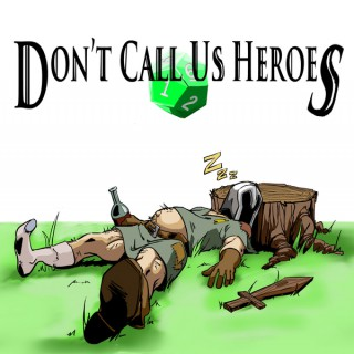 Don't Call Us Heroes